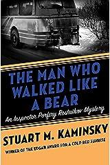 The Man Who Walked Like a Bear (Inspector Porfiry Rostnikov Mysteries Book 6) Kindle Edition