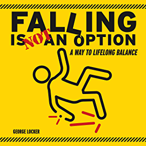 Falling Is Not An Option: A Way to Lifelong Balance