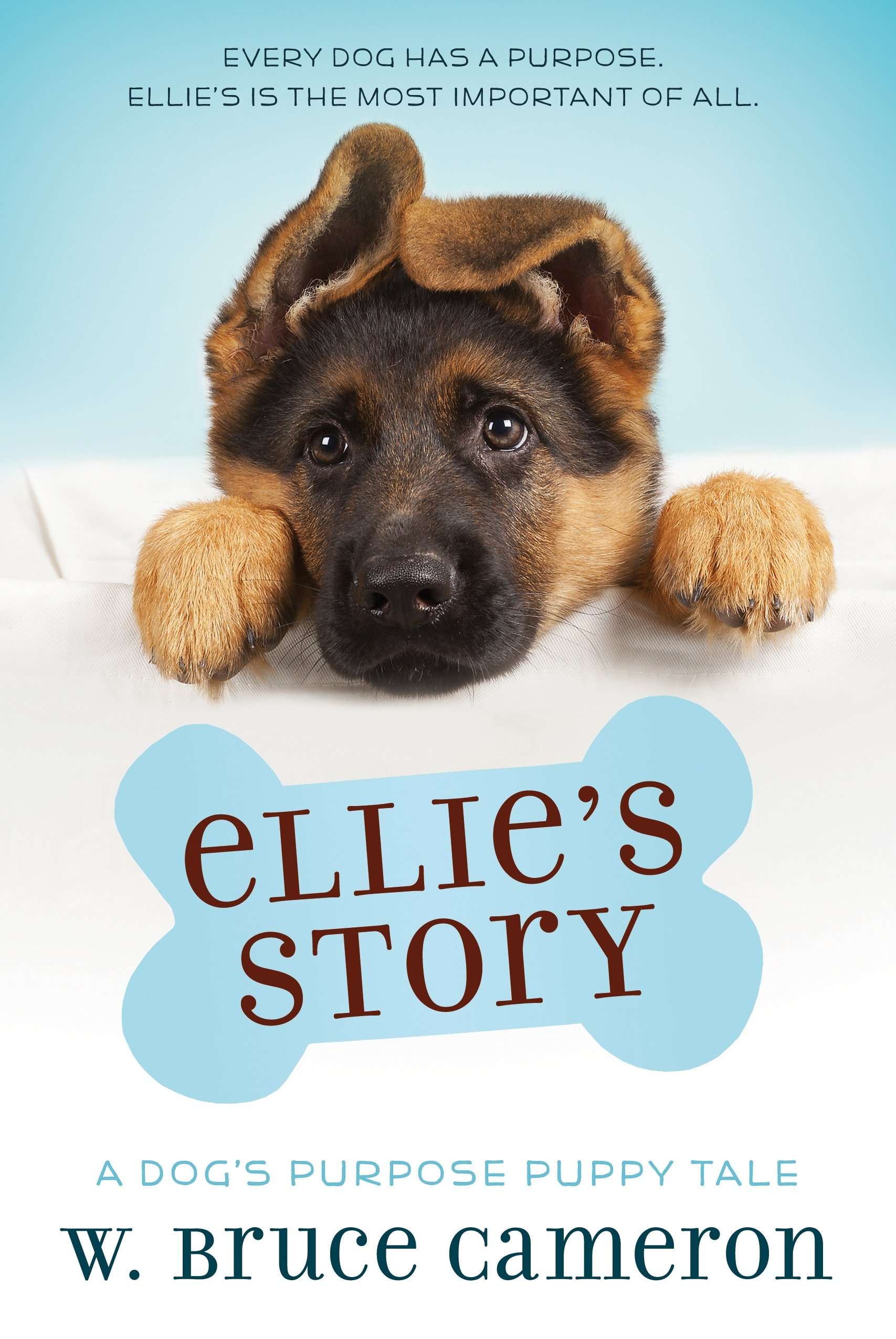 Ellie's Story: A Dog's Purpose Puppy Tale (A Dog's Purpose Puppy Tales)