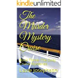The Murder Mystery Cruise: Book Three: The Cozy Cruise Mysteries