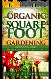 Organic Square Foot Gardening: small container gardening, windowsill gardening (English Edition)