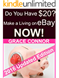 Do You Have $20? Make a Living On eBay - NOW!: A Ridiculously Quick Guide