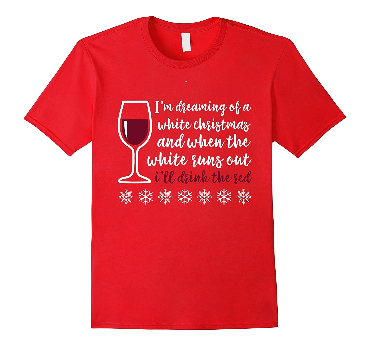 Funny wine tee christmas t shirt white christmas drink for Remove red wine from white shirt