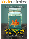 Something's Fishy: An Aggie Underhill Mystery (A quirky, comical adventure) Book 2