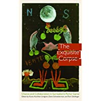 The Exquisite Corpse: Chance and Collaboration in Surrealism's