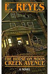 The House on Moon Creek Avenue Kindle Edition