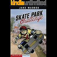 Skate Park Challenge (Jake Maddox Sports Stories)