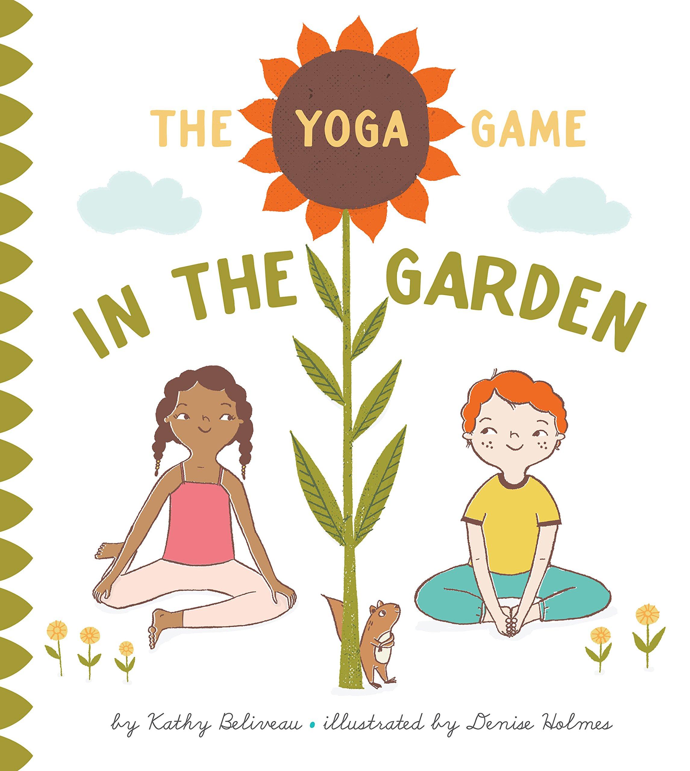 The Yoga Game In The Garden: Amazon.es: Kathy Beliveau ...