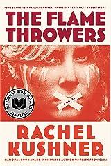 The Flamethrowers: A Novel Kindle Edition