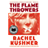 The Flamethrowers: A Novel