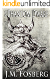 The Phantom Dwarf (The Forgotten Dwarves Book 1)