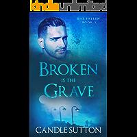 Broken is the Grave (The Fallen Book 2)