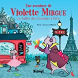 Une aventure de Violette Mirgue : Le ballet des couleurs à Paris