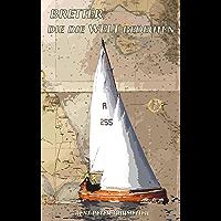 Bretter, die die Welt bedeuten: Segel, Leiden, Reisen am Rande der Schwimmfähigkeit