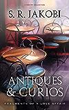 Antiques & Curios: Fragments of a Love Affair