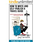 How to Write and Self-Publish a Travel Guide #3 (Publish your Book): Create Passive Income from your Travel Writing