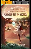 Halley Harper; Science Girl Extraordinaire: Summer Set in Motion