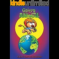 Galera Animal: Ainda é Tempo de Preservar!
