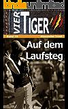 Vier Tiger: Auf dem Laufsteg (Jugendkrimi)