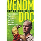 Venom Doc: The Edgiest, Darkest, Strangest Natural History Memoir Ever