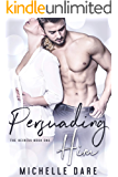 Persuading Him (The Heiress Book 1)