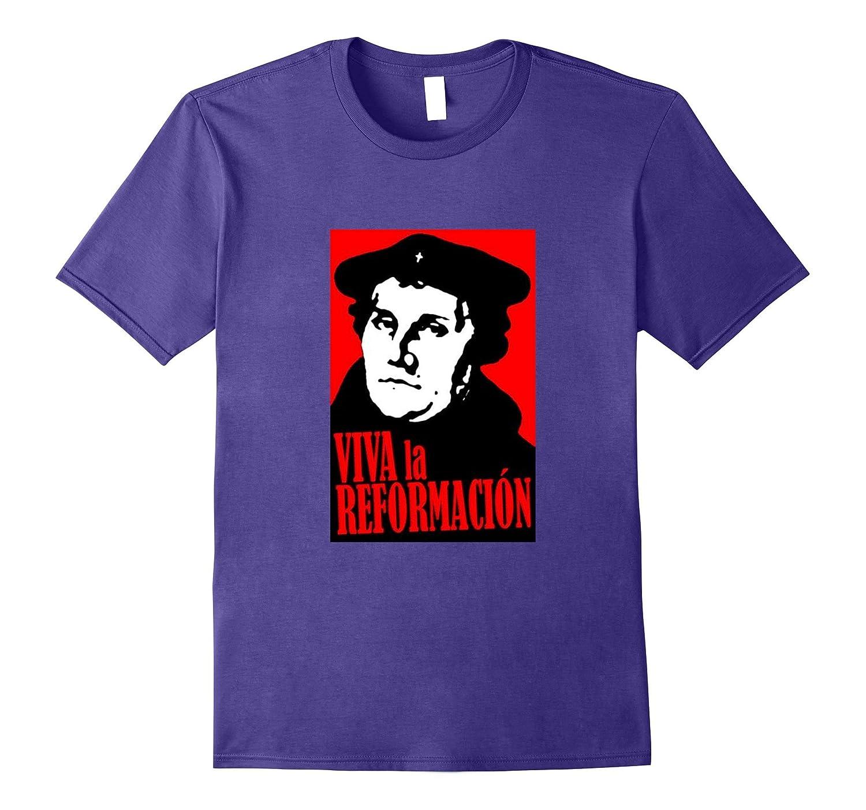 Martin Luther Viva la Reformation Protestant 500 Shirt-T-Shirt