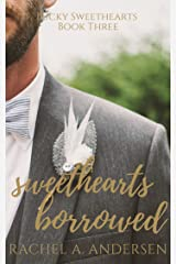 Sweethearts Borrowed: A Sweet Fake Relationship Romance (Lucky Sweethearts Book 3) Kindle Edition