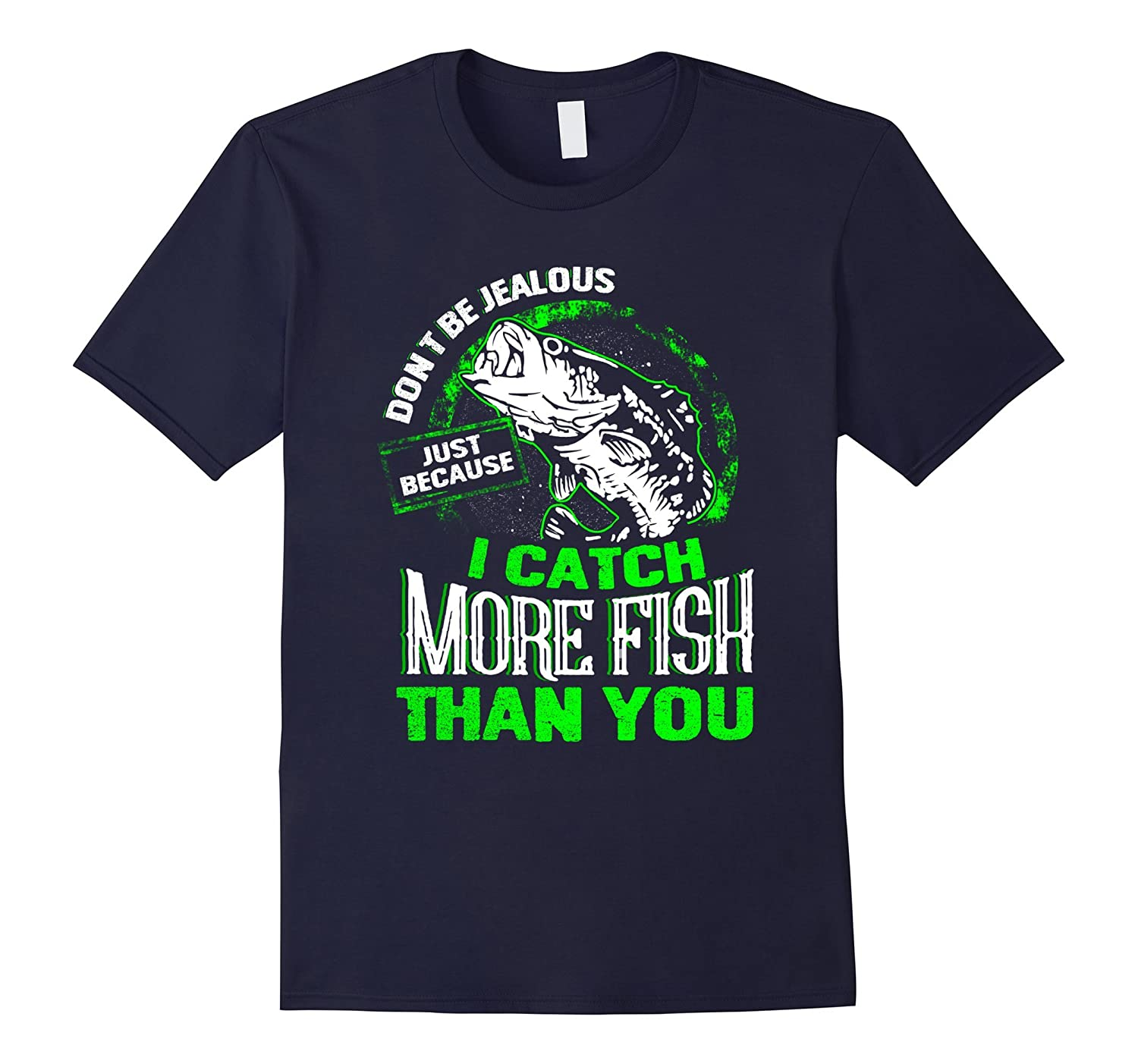 I Catch More Fish Than You Fishing T Shirt-TD