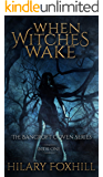 When Witches Wake: Book One (The Bancroft Coven Series)