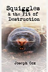 Squiggles and the Pit of Destruction (The Short Eddy Series Book 2) Kindle Edition