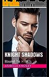 Knight Shadows: Bound To Him