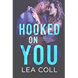 Hooked on You: An Opposites Attract Romance (Annapolis Harbor Book 7)