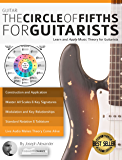 Guitar: The Circle of Fifths for Guitarists: Learn and Apply Music Theory for Guitarists (English Edition)