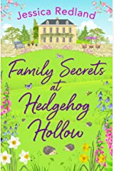 Family Secrets at Hedgehog Hollow: An heartwarming, uplifting story from bestseller Jessica Redland Kindle Edition