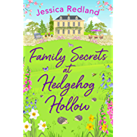 Family Secrets at Hedgehog Hollow: An heartwarming, uplifting story from bestseller Jessica Redland (English Edition)