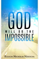 God Will Do The Impossible Kindle Edition