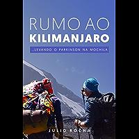 Rumo ao Kilimanjaro: Levando o Parkinson na mochila
