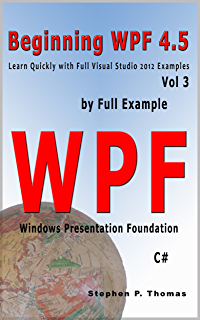 Amazon com: Beginning WPF 4 5 by Full Example with VB NET Vol 1