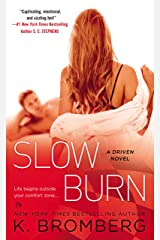 Slow Burn: A Driven Novel (The Driven Series) Kindle Edition