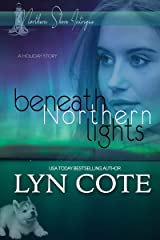 Beneath Northern Lights: A Holiday Story (Northern Shore Intrigue Book 4) Kindle Edition