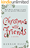 Christmas With Friends: A Novella (Friends Like These Book 2)