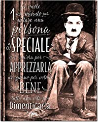 Poster Adesivo Muro Pareti Charlie Chaplin Ci vuole un minuto per notare una persona speciale, un'ora per apprezzarla un giorno per volerle bene tutta una vita per dimenticarla   Gigio Store ©