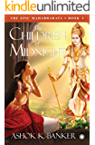 The Epic Mahabharata  Book 1  The Children of Midnight