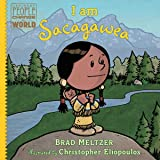 I am Sacagawea (Ordinary People Change the World)