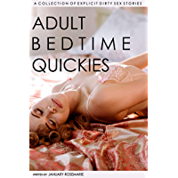 Adult Bedtime Quickies: A Collection Of Explicit Dirty Sex Stories