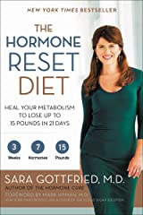 The Hormone Reset Diet: Heal Your Metabolism to Lose Up to 15 Pounds in 21 Days Kindle Edition