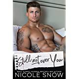 Still Not Over You: An Enemies to Lovers Romance (Enguard Protectors Book 1)