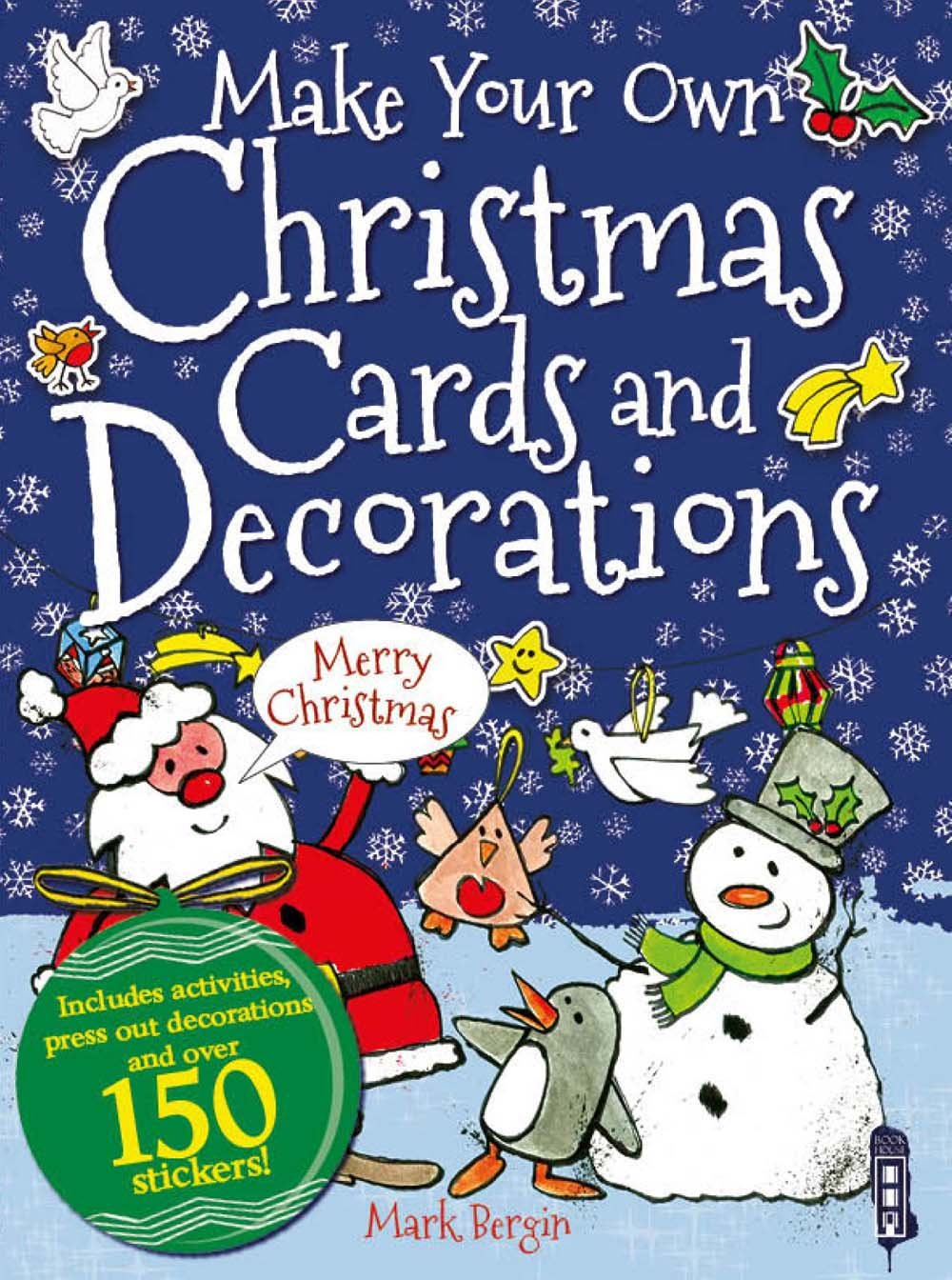 Make Your Own Christmas Cards and Decorations: Mark Bergin ...