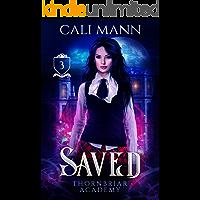 Saved: A Why Choose Academy Shifter Romance (Thornbriar Academy Book 3)