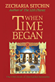 When Time Began (Book V) (Earth Chronicles 5)